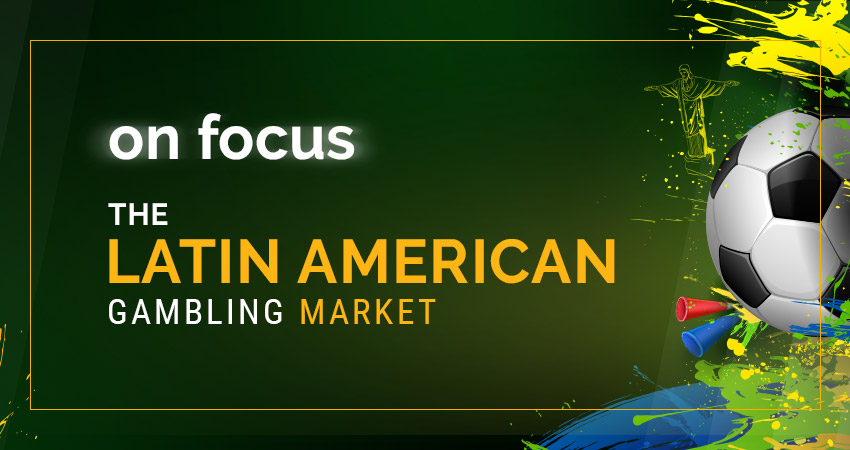 LatAm Gambling Market – A growing need for regulation